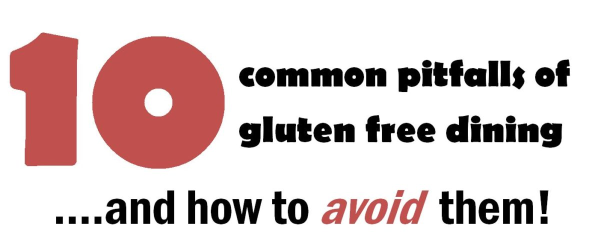 10 common pitfalls of gluten free dining and how to avoid